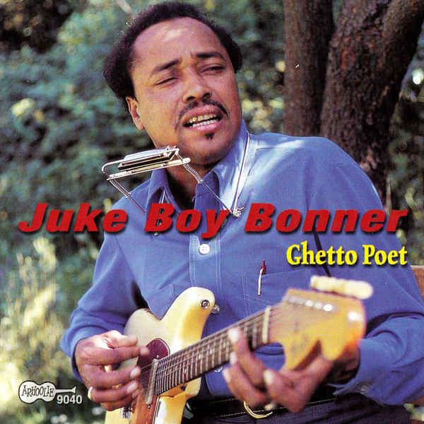 Juke Boy Bonner Ghetto Poet