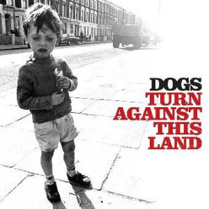 Dogs Turn Against This Land CD