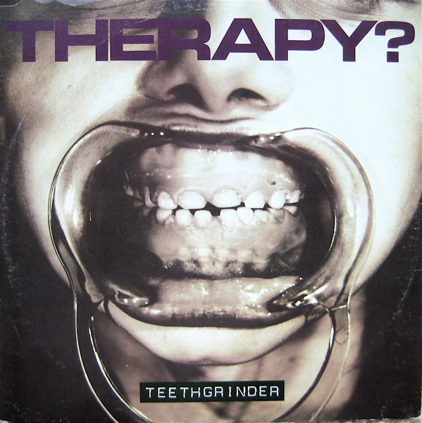 Therapy? Teethgrinder