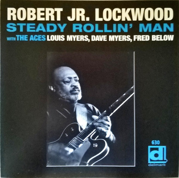 Lockwood, Robert Jr. Steady Rollin' Man