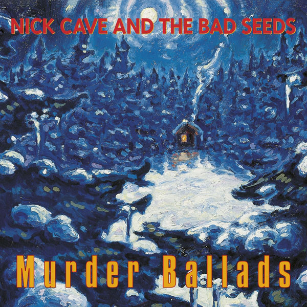 Nick Cave And The Bad Seeds Murder Ballads