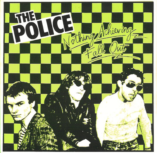 The Police Nothing Achieving / Fall Out