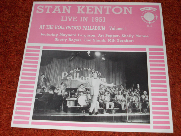 Kenton, Stan Live In 1951 At The Hollywood Palladium, Volume 1 Vinyl