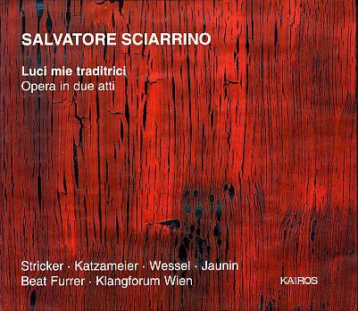 Sciarrino - Stricker, Katzameier, Wessel, Jaunin, Beat Furrer, Klangforum Wien Luci Mie Traditrici