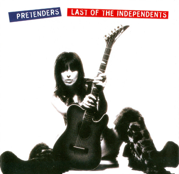 The Pretenders Last Of The Independents