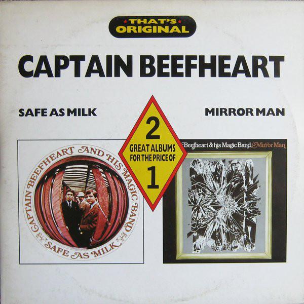 Captain Beefheart / Captain Beefheart And His Magic Band Safe As Milk / Mirror Man