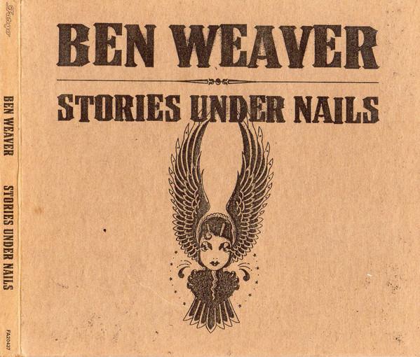 Weaver, Ben Stories Under Nails CD