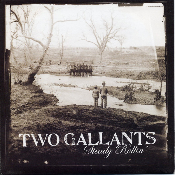 Two Gallants Steady Rollin'