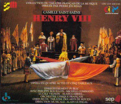 Saint-Saens - Philippe Rouillon, Alain Guingal, Pierre Jourdan, Michèle Command, Lucile Vignon Henry VIII CD