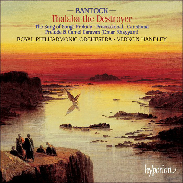 Bantock - Royal Philharmonic Orchestra, Vernon Handley Thalaba The Destroyer