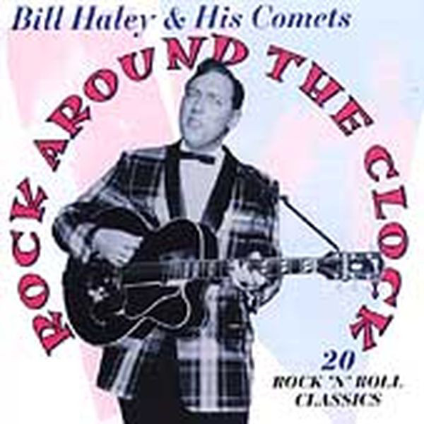 Haley, Bill & His Comets Rock Around The Clock