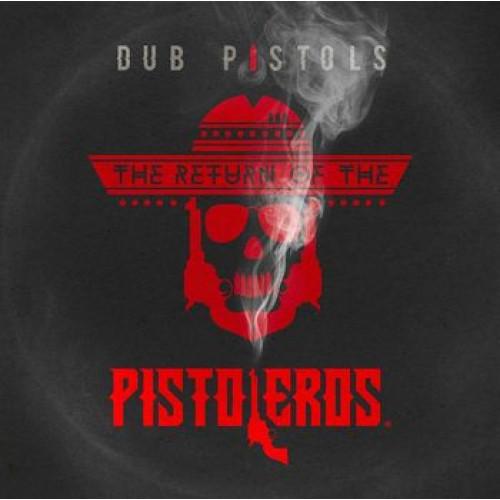 Dub Pistols The Return Of The Pistoleros