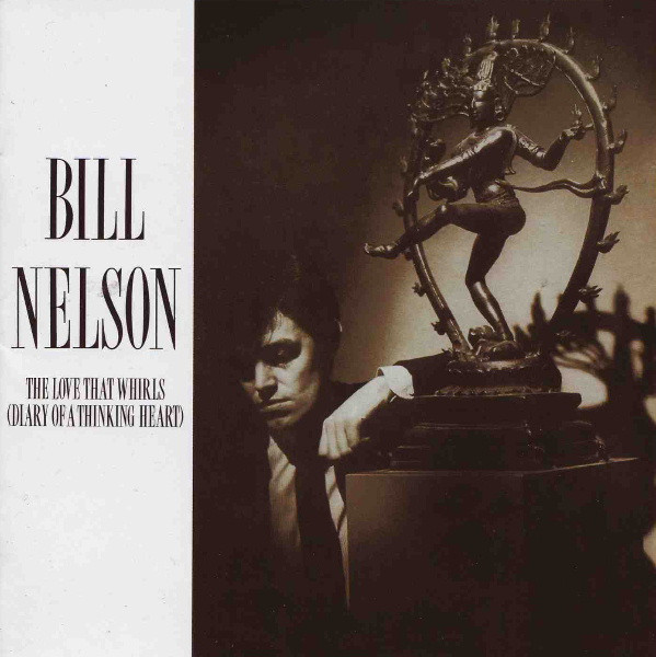 Nelson, Bill The Love That Whirls (Diary Of A Thinking Heart)
