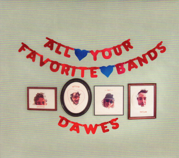 Dawes All Your Favourite Bands