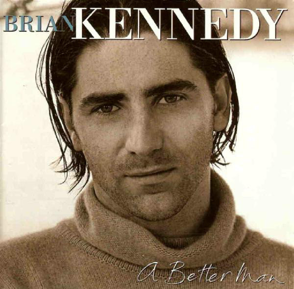 Kennedy, Brian A Better Man CD