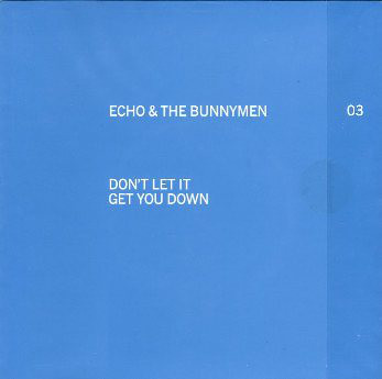 Echo & The Bunnymen Don't Let It Get You Down