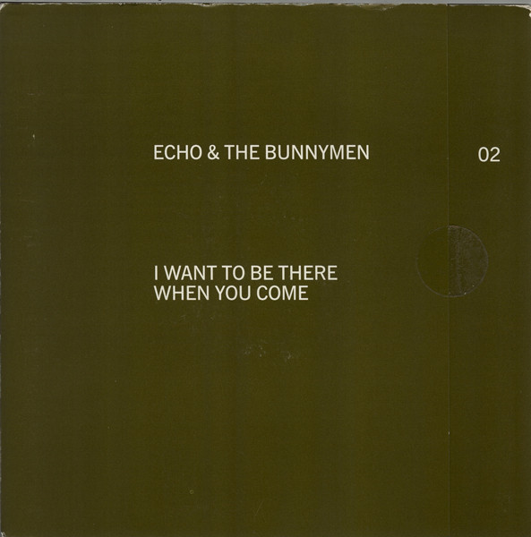 Echo & The Bunnymen I Want To Be There When You Come