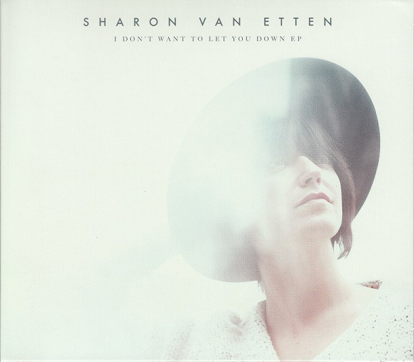 Sharon Van Etten I Don't Want To Let You Down EP
