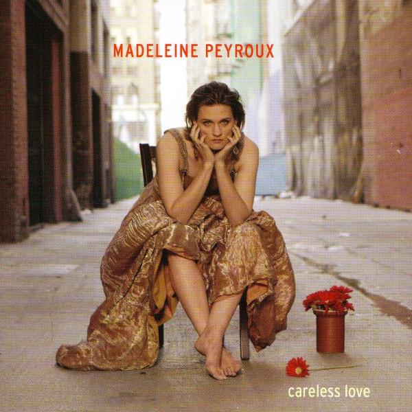Peyroux, Madeleine Careless Love