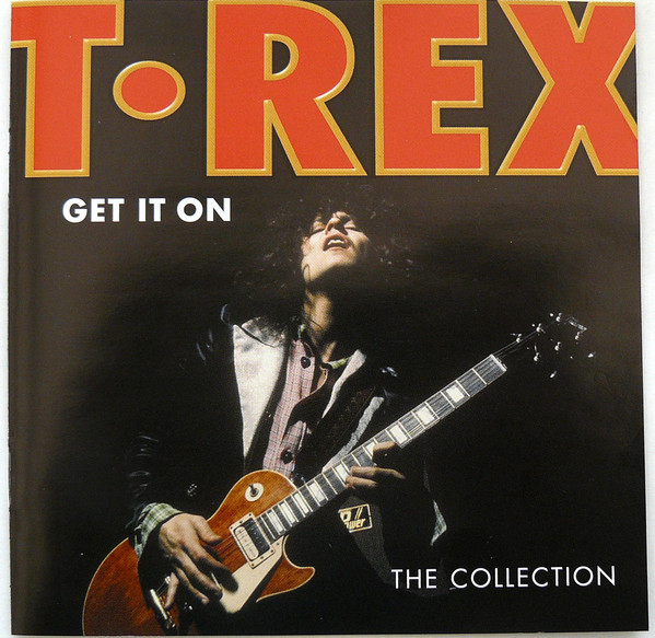 T.Rex Get It On - The Collection CD
