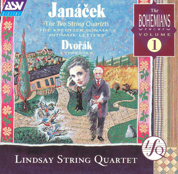 Janacek - Dvorak, Lindsay String Quartet Janáček: The Two String Quartets, Dvořák: Cypresses