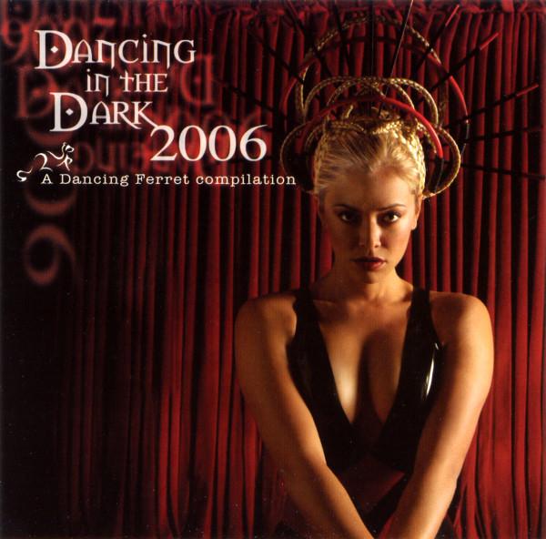 Various Dancing In The Dark 2006: A Dancing Ferret Compilation
