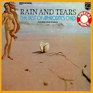Aphrodites Child Rain And Tears - The Best Of Aphrodites Child