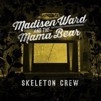 Madisen Ward And The Mama Bear Skeleton Crew Vinyl