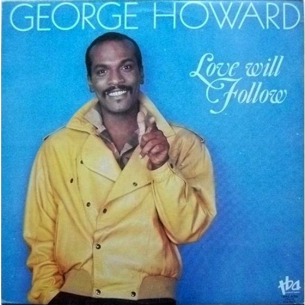 George Howard Love Will Follow