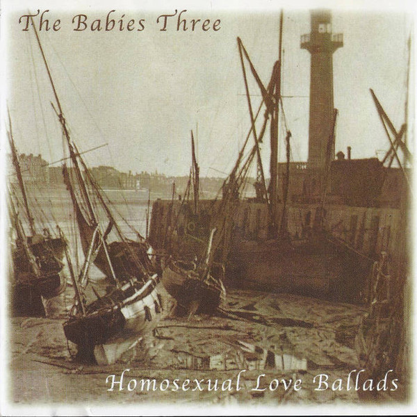 Babies Three (The) Homosexual Love Ballads CD