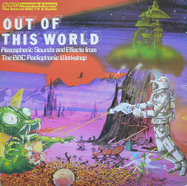 The BBC Radiophonic Workshop Out Of This World