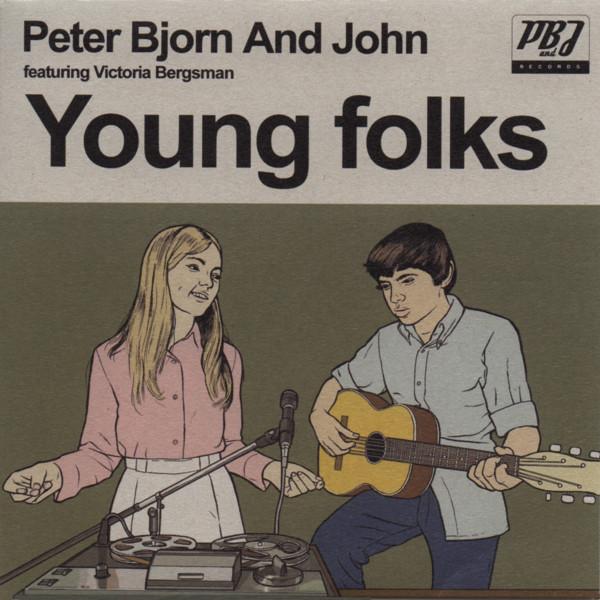 Peter Bjorn And John Featuring Victoria Bergsman Young Folks