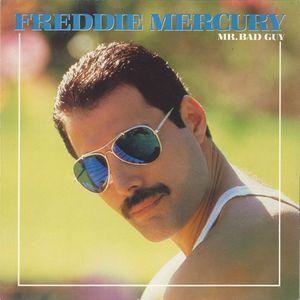 Mercury, Freddie Mr Bad Guy
