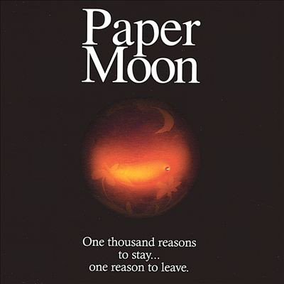 Paper Moon One Thousand Reasons To Stay One Reason To Leave
