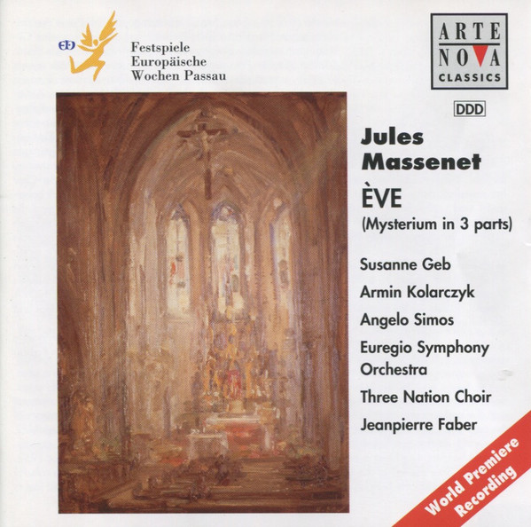 Massenet - Susanne Geb, Armin Kolarczyk, Angelo Simos, Euregio Symphony Orchestra, Three Nation Choir, Jeanpierre Faber Eve (Mysterium In 3 Parts) Vinyl