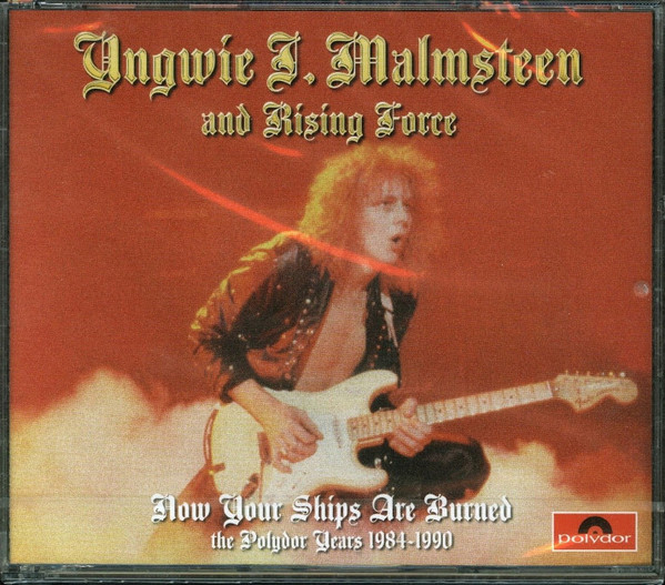 Malmsteen, Yngwie J. & Rising Force Now Your Ships Are Burned The Polydor Years 1984-1990