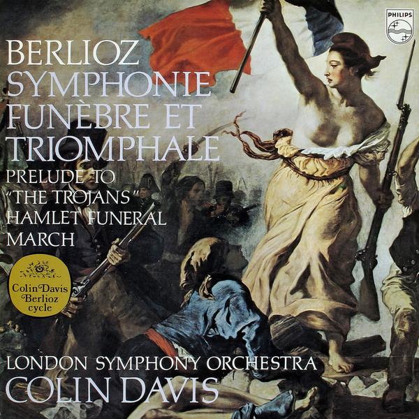 Berlioz - Colin Davis Symphonie Funebre Et Triomphale / Prelude To