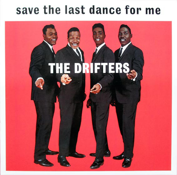 The Drifters Save The Last Dance For Me