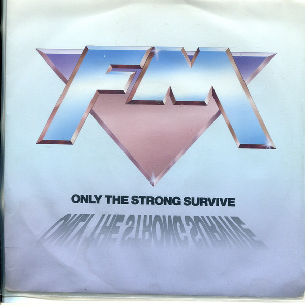 FM Only The Strong Survive