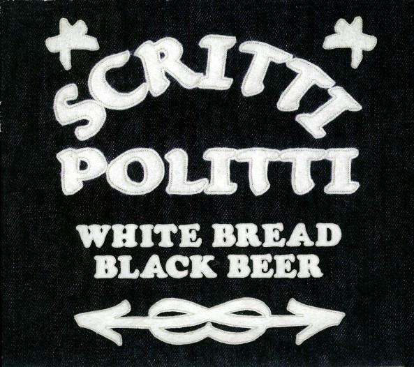 Scritti Politti White Bread Black Beer