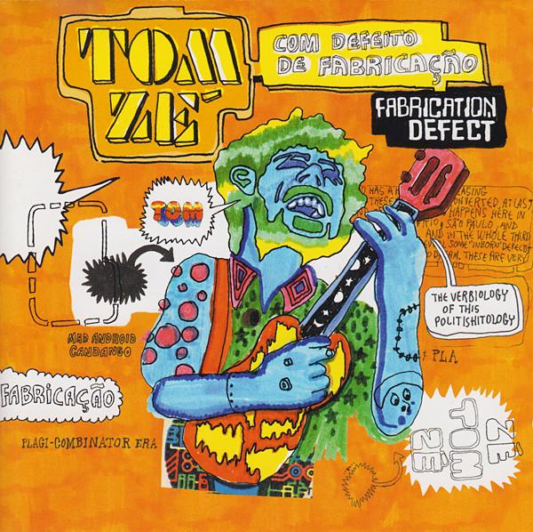 Tom Zé Fabrication Defect : Com Defeito De Fabricação