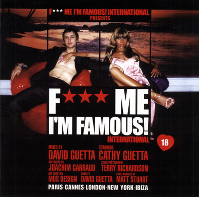 Guetta, David F*** Me! I'm Famous! International