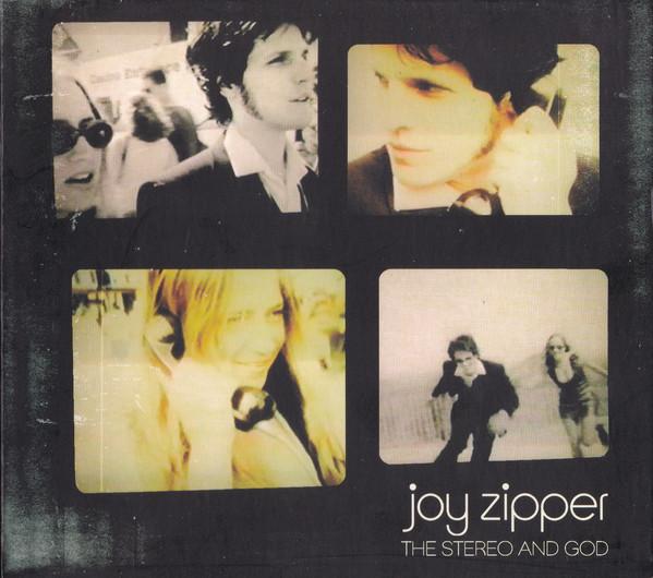 Joy Zipper The Stereo And God