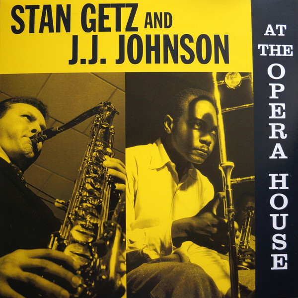 Getz, Stan And J.J. Johnson At The Opera House Vinyl