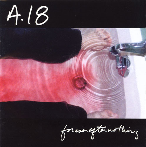 A.18 Forever After Nothing CD