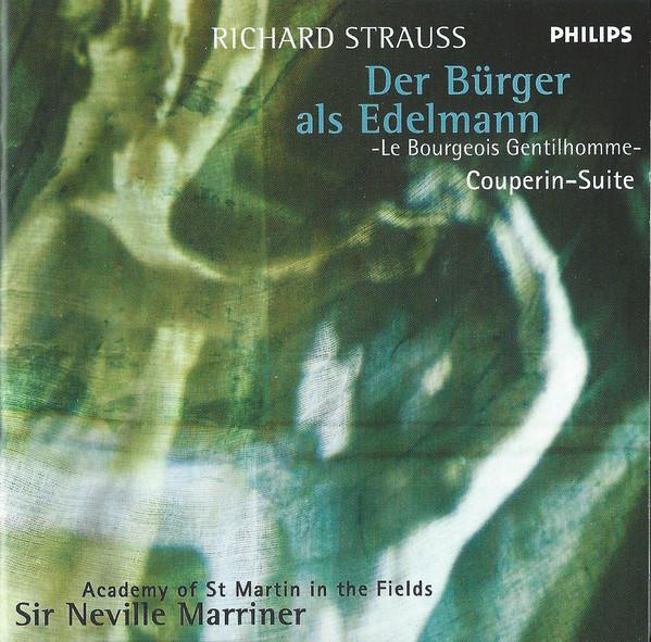 Strauss - Academy Of St Martin In The Fields, Sir Neville Marriner Der Bürger Als Edelmann   Couperin Suite