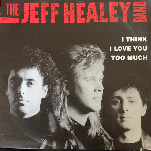 The Jeff Healey Band I Think I Love You Too Much Vinyl
