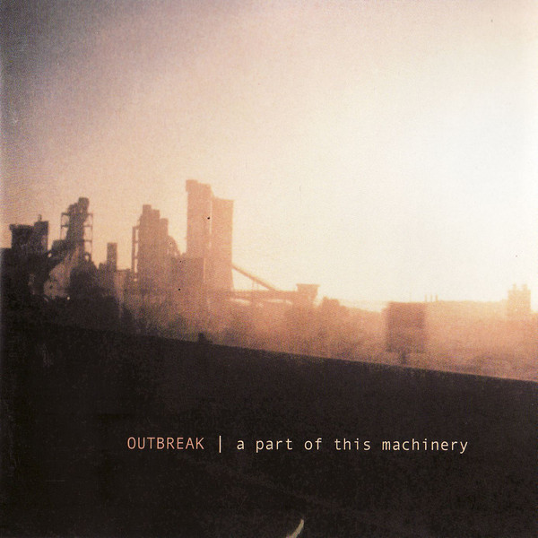 Outbreak A Part Of This Machinery CD