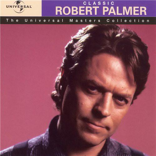 Palmer, Robert Classic Robert Palmer