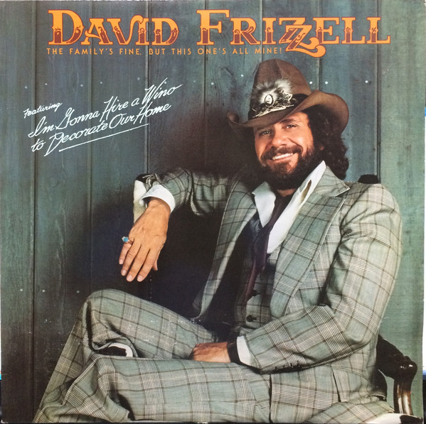 David Frizzell The Family's Fine. But This One's All Mine!